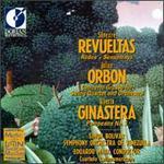 Revueltas: Redes; Sensemaya; Orb�n: Concerto Grosso; Ginastera: Pampenano No.3