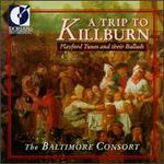A Trip to Killburn: Playford Tunes and Their Ballads