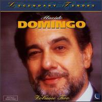 Legendary Tenors: Placido Domingo, Vol. 2 - Enzo Sordello (baritone); Mignon Dunn (mezzo-soprano); Montserrat Caball� (soprano); Pl�cido Domingo (tenor);...