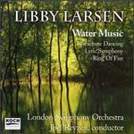 Libby Larsen: Water Music; Parachute Dancing; Ring of Fire; Lyric