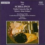 Max von Schillings: Violin Concerto Op. 25; Moloch; King Oedipus