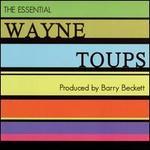 The Essential Wayne Toups - Wayne Toups