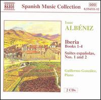 Alb�niz: Iberia; Suites espa�olas - Guillermo Gonz�lez (piano)