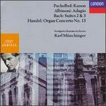 Karl M�nchinger Conducts Albinoni, Pachelbel, Bach, Handel