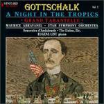 Gottschalk, Vol.2: a Night in the Tropics; Grand Tarantelle