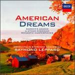 American Dreams: Barber's Adagio & Other American Romantic Masterpieces