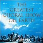 The Greatest Choral Show on Earth