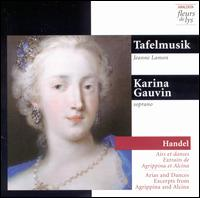 Handel: Arias and dances: Excerpts From Agrippina and Alcina - Jeanne Lamon (violin); Karina Gauvin (soprano); Tafelmusik Baroque Orchestra