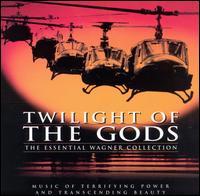 Twilight of the Gods: The Essential Wagner Collection - Bavarian Radio Chorus (choir, chorus); Bayreuth Festival Choir (choir, chorus);...