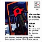 """Zemlinsky: Lyric Symphony; Berg: Three Pieces for the """"Lyric Suite""""; Five Orchestra Songs"""