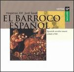 El Barroco Espa�ol: Spanish Secular Music, c.1640-1700