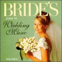 Bride's Guide to Wedding Music, Vol. II - Cambridge Classical Players; Frederic Bayco (organ); Jane Parker-Smith (organ); Maurice Andr� (trumpet); Nancy Allen (harp);...