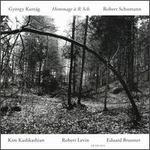 Hommage a R. Sch.: Gy�rgy Kurt�g, Robert Schumann