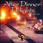After Dinner Delights: A Little Night Music