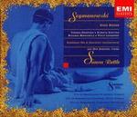 Karol Szymanowski: King Roger; Symphony No. 4