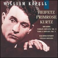 Brahms: Violin Sonata No. 3; Viola Sonata No. 1; Rachmaninoff: Cello Sonata - Edmund Kurtz (cello); Jascha Heifetz (violin); William Kapell (piano); William Primrose (viola)