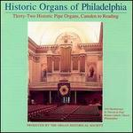 Historic Organs of Philadelphia