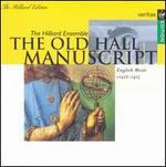 The Hilliard Ensemble: the Old Hall Manuscript
