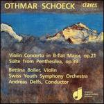 Othmar Schoek: Violin Concerto in B flat Major Op. 21; Suite from Penthesilea Op. 39