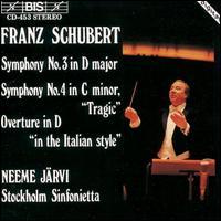 Schubert: Symphonies 3 & 4; Overture 'In the Italian Style', D590 - Stockholm Sinfonietta; Neeme J�rvi (conductor)