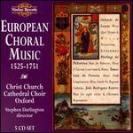 European Choral Music 1525 - 1751