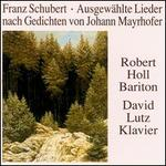 Schubert: Mayrhofer Lieder