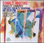 Donald Martino: Cto for Alto Saxophone & Orch / Paradiso Choruses