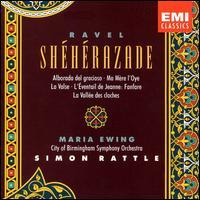 Ravel: Sh�h�razade; Ma M�re l'Oye; La Valse - Maria Ewing (soprano); City of Birmingham Symphony Orchestra; Simon Rattle (conductor)