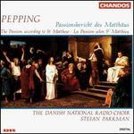 Ernst Pepping: Passionsbericht Des Mattaus (Passion According to St. Matthew-for Chorus)