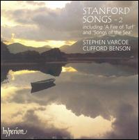 Stanford Songs, Vol. 2 - Clifford Benson (piano); Stephen Varcoe (baritone)