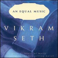 Vikram Seth: An Equal Music - Alois Posch (double bass); Andr�s Schiff (piano); Augustin Dumay (violin); Clemens Hagen (cello); Gerhard Voss (violin);...