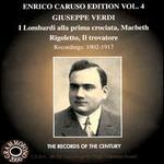 Enrico Caruso Edition, Vol. 4: Verdi (I Lombardi, Macbeth, Rigoletto, Il trovatore)