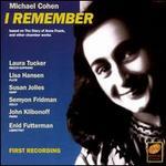 Michael Cohen: I Remember