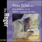 Max Reger: Bach Variations, Op. 81; Telemann Variations, Op. 134