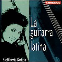 La  Guitarra Latina - Eleftheria Kotzia (guitar)