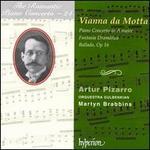 JosT Vianna da Motta: Piano Concerto in A major; Fantasia Dramatica; Ballada, Op 16