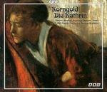 Korngold: Die Kathrin / Diener, Rendall, Hayward, Watson, D. Jones
