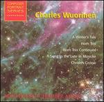 Charles Wuorinen: A Winter's Tale; Horn Trio; Horn Trio Continued; etc.
