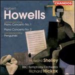 Howells: Piano Concertos 1 & 2; Penguinski