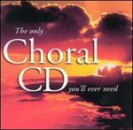 Only Choral CD You'll Ever Need