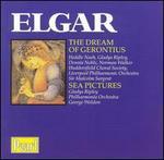 Elgar-the Dream of Gerontius; Sea Pictures