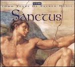 Sanctus: 1000 Years of Sacred Music - Adolph Seidel (bass); Alison Browner (alto); Andreas Gisler (tenor); Andrew Manze (violin); Anna Tomowa-Sintow (soprano);...