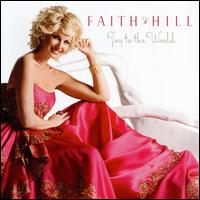 Joy to the World - Faith Hill