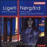 Ligeti & N�rgsrd: Violin Concertos