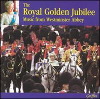 The Royal Golden Jubilee: Music from Westminster Abbey - Andrew Crowley; Iain Simcock (organ); London Brass (brass ensemble); Martin Baker (organ); Michael Hoeg (organ);...
