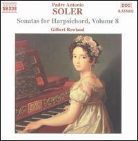 Padre Antonio Soler: Sonatas for Harpsichord, Vol. 8 - Gilbert Rowland (harpsichord)