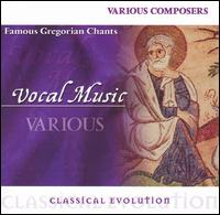 Classical Evolution: Famous Gregorian Chants - Capella Gregoriana (choir, chorus)