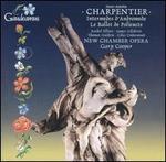 Charpentier: Intermedes d'Androm�de; Le Ballet de Polieucte