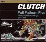 Full Fathom Five: Audio Field Recordings 2007-2008