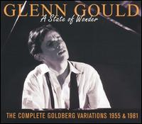 A State of Wonder: The Complete Goldberg Variations, 1955 & 1981 - Glenn Gould (piano)